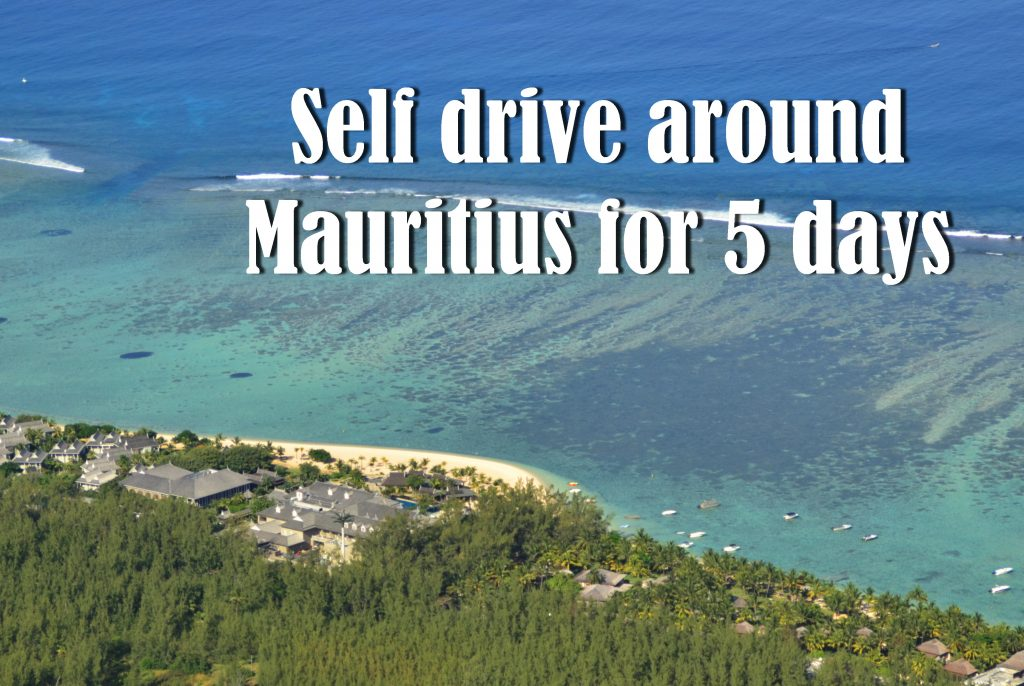 Self drive around Mauritius for 5 days
